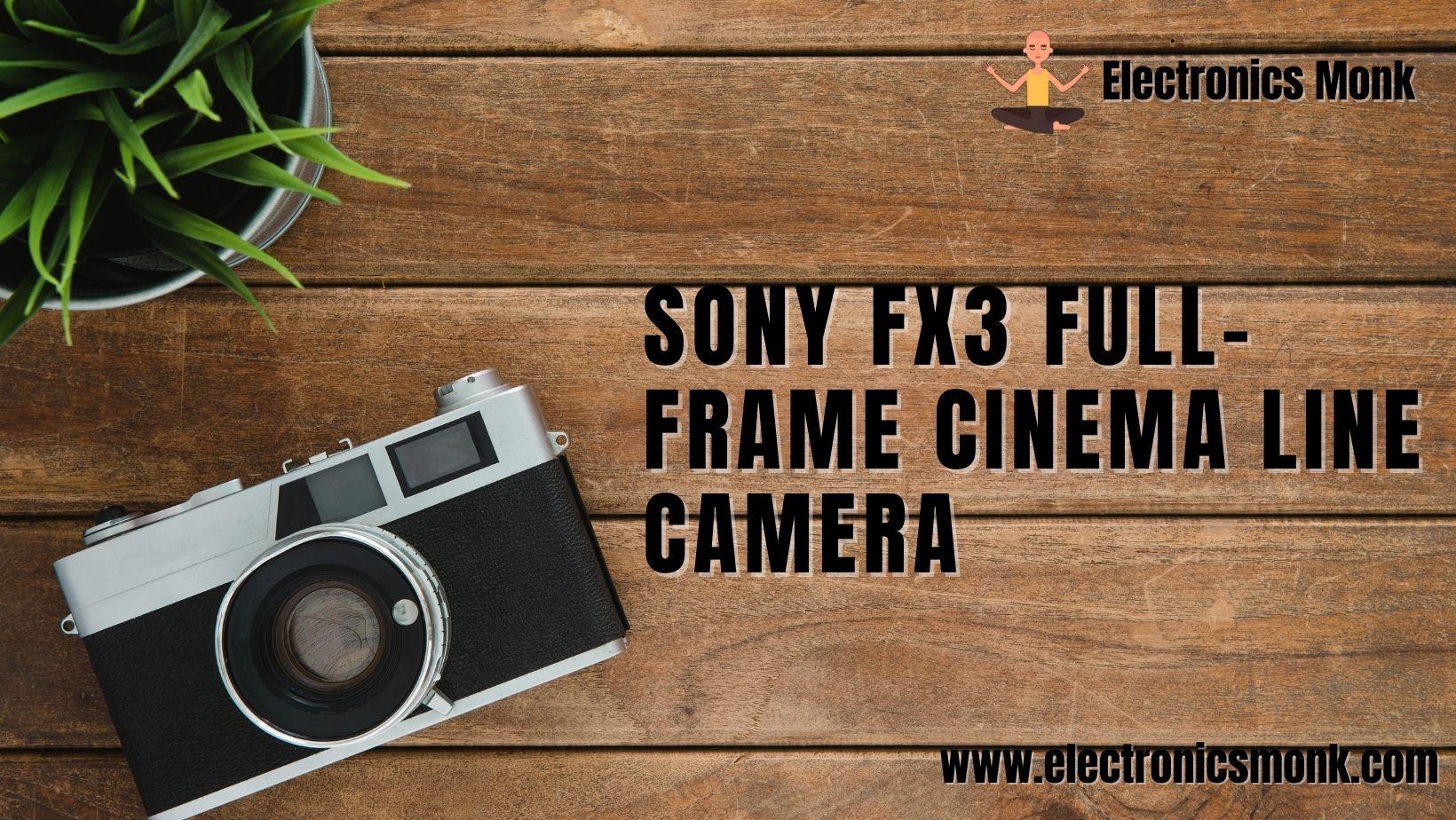 Sony FX3 Full-Frame Cinema line Camera