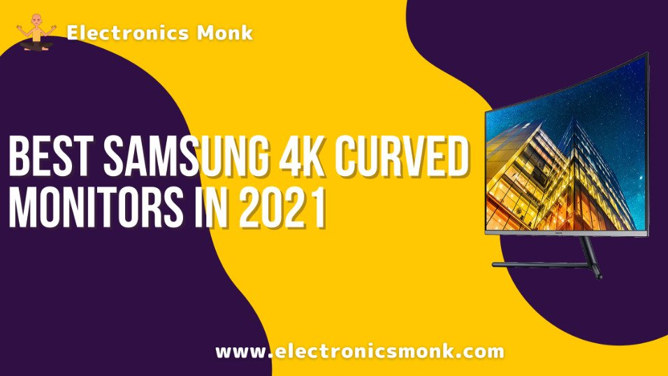 Best samsung 4k curved monitors in 2021