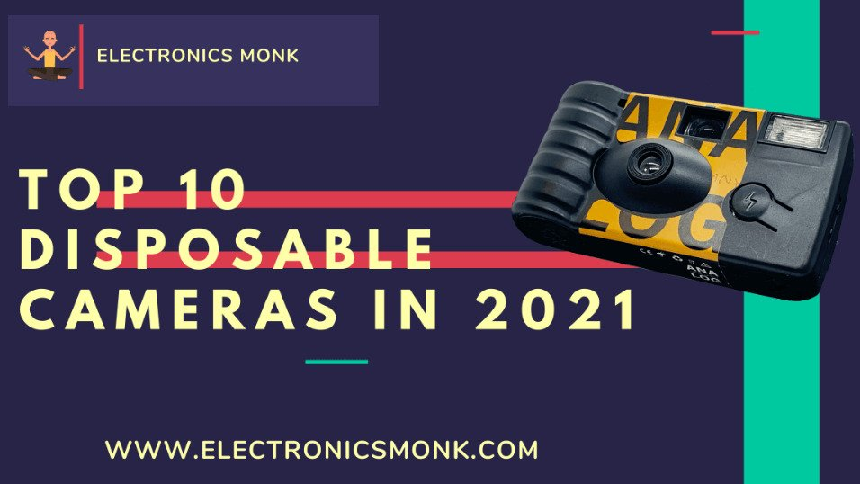 Top 10 disposable cameras in 2021 by Electronic Monk