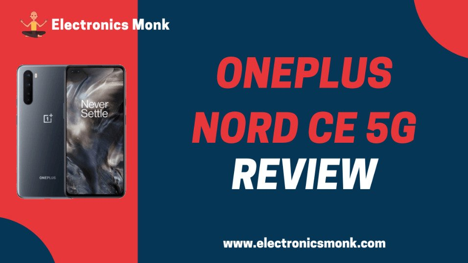 Oneplus Nord CE 5G Review by Electronics Monk