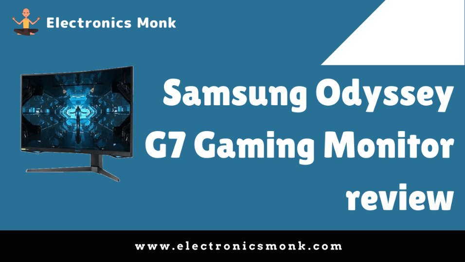 Samsung Odyssey G7 Gaming Monitor review