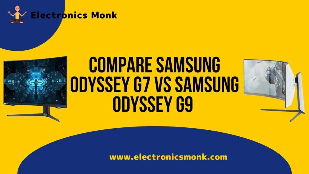 Compare Samsung Odyssey G7 vs Samsung Odyssey G9