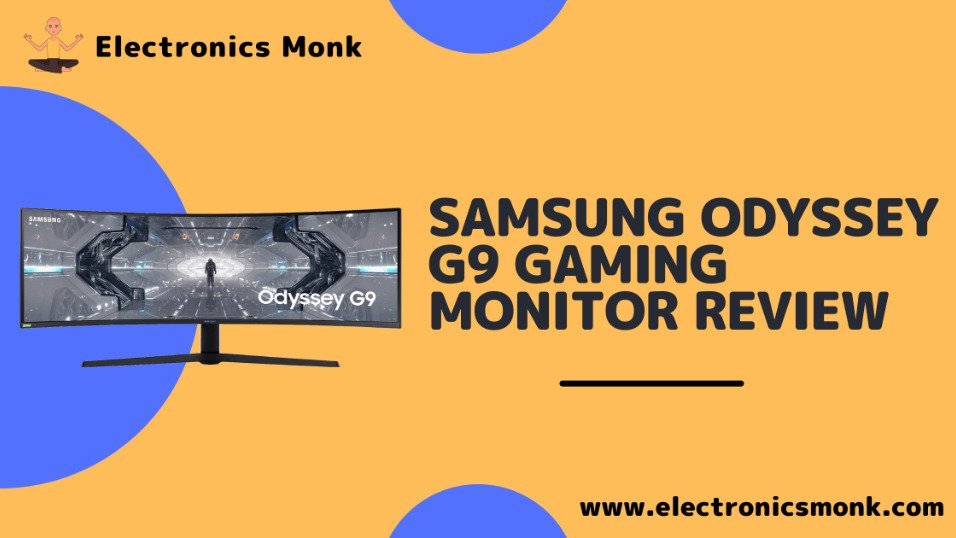 Samsung Odyssey G9 Gaming Monitor review