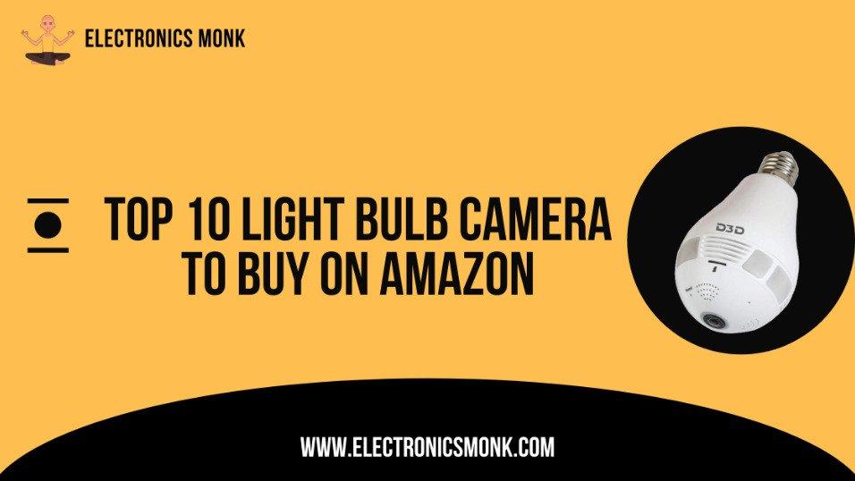 Top 10 Light bulb camera to buy on amazon
