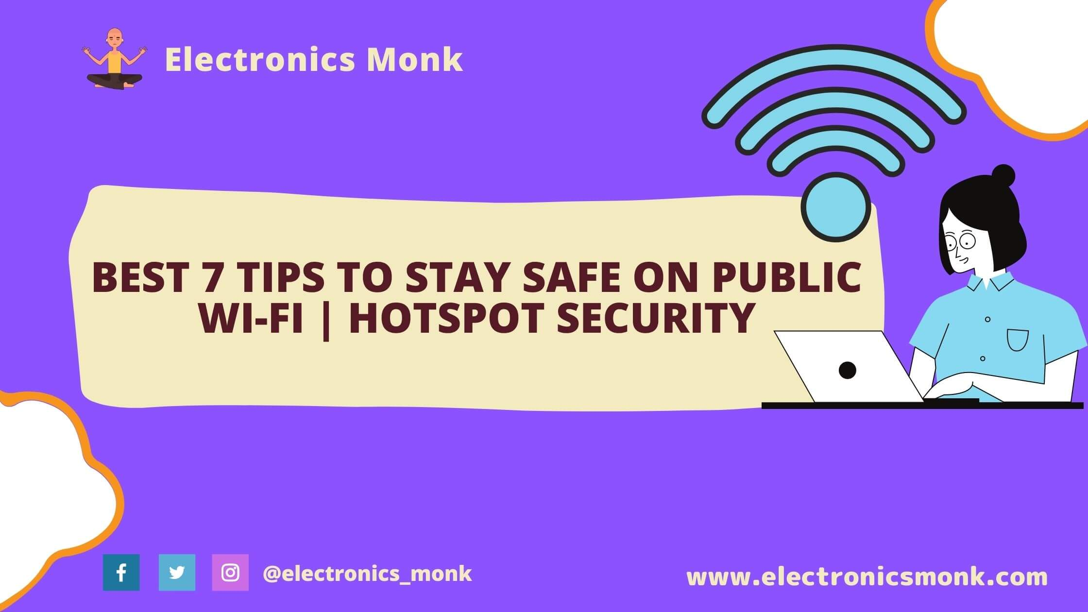 Best 7 Tips to Stay Safe on Public Wi-Fi| Hotspot Security