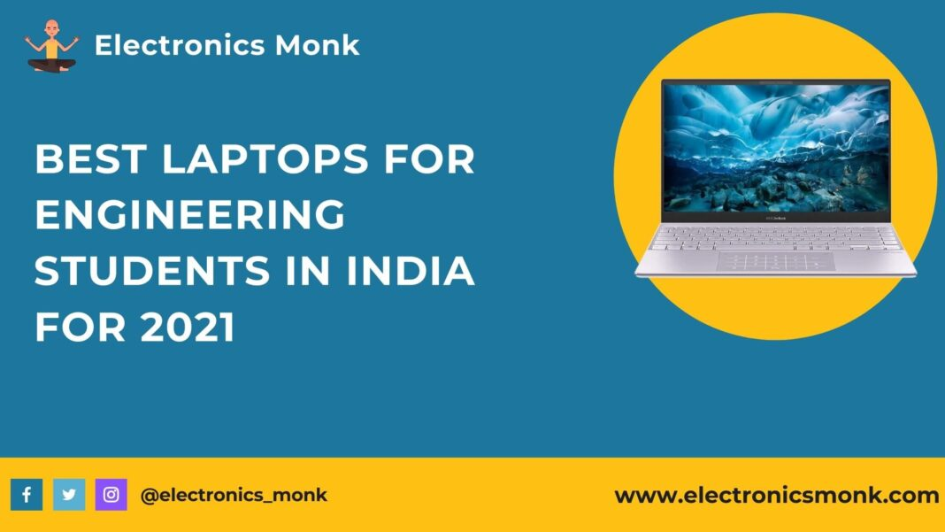Best Laptops for Engineering Students in India For 2021