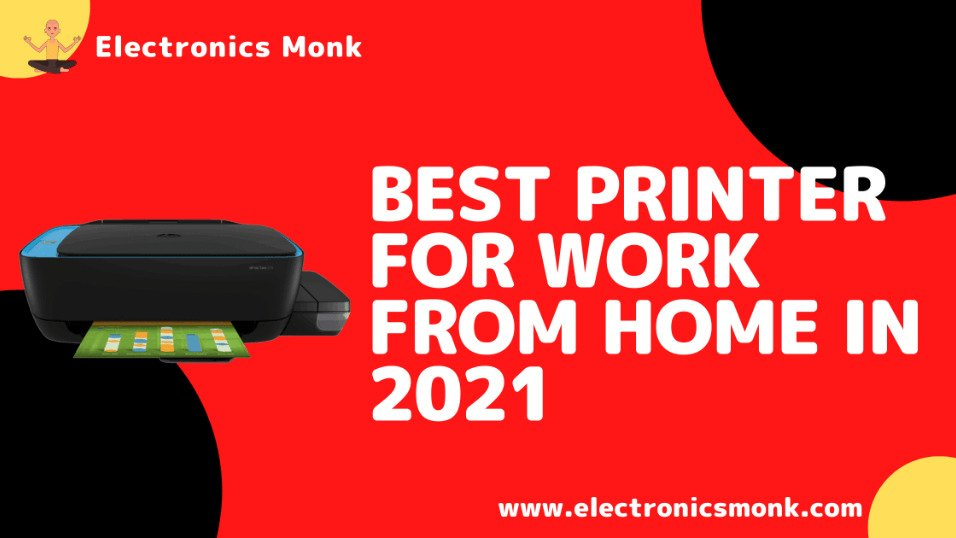Best Printer for work from home in 2021 by Electronics Monk