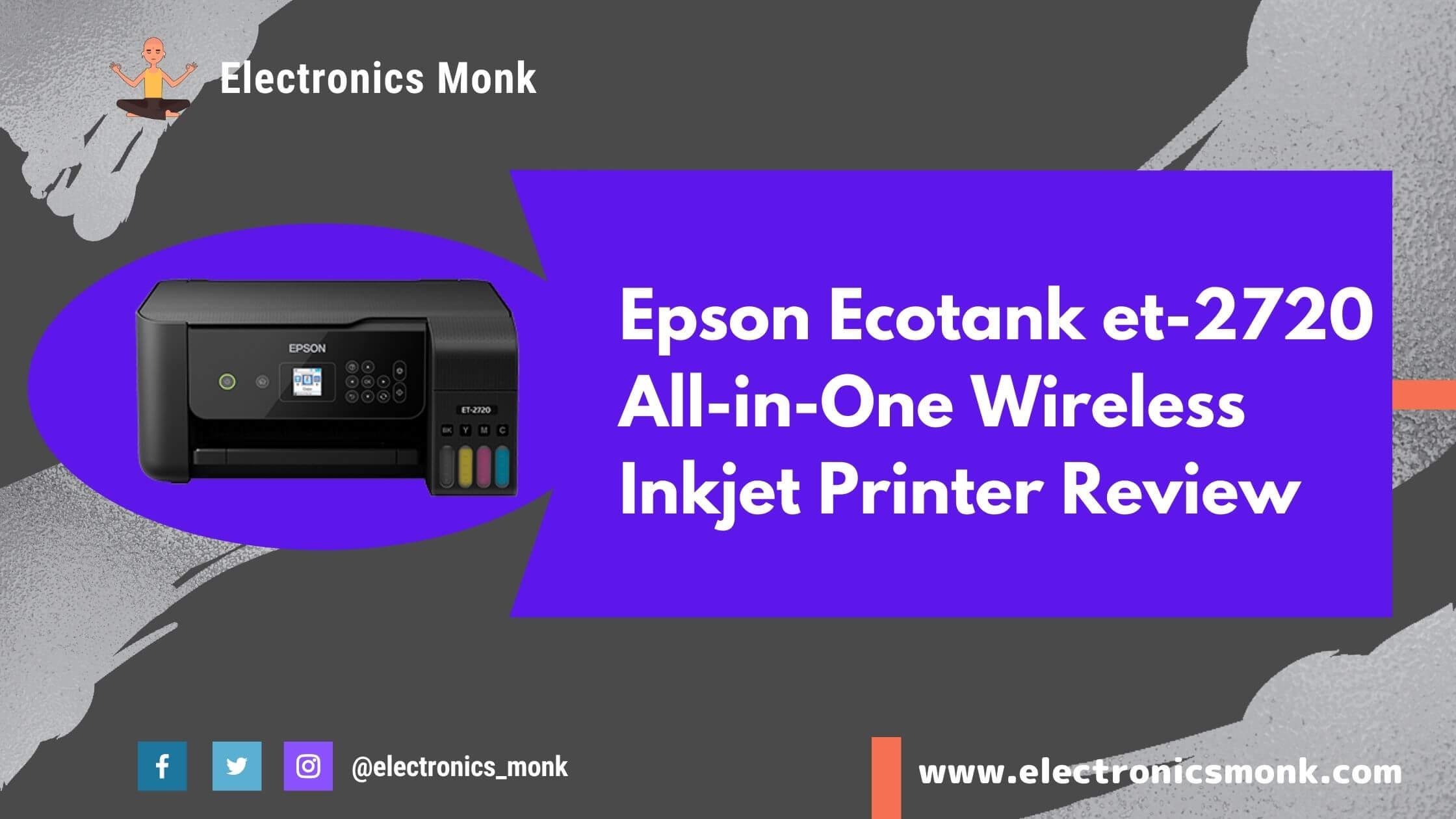 Espon Ecotank et-2720 All-in-one Wireless Inkjet Printer Review