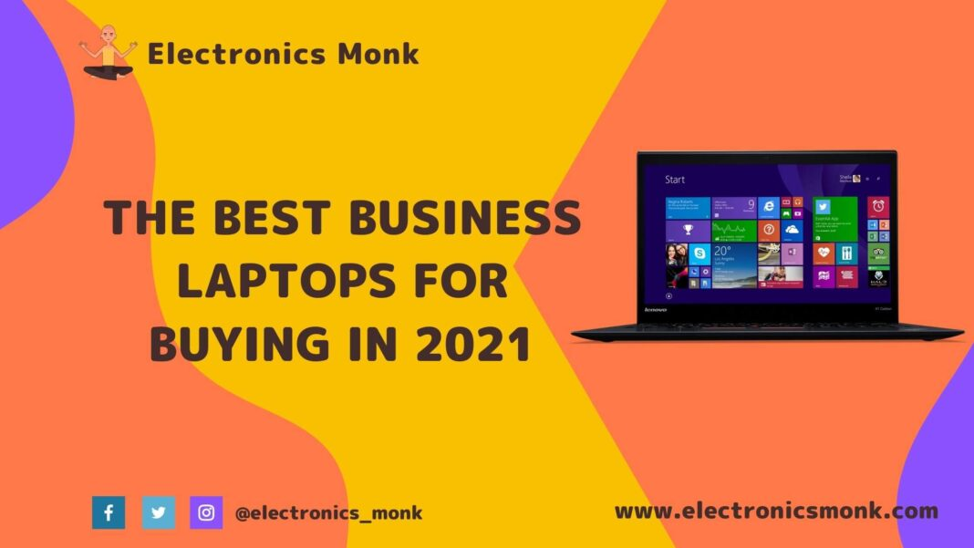 The Best Business Laptops for Buying in 2021