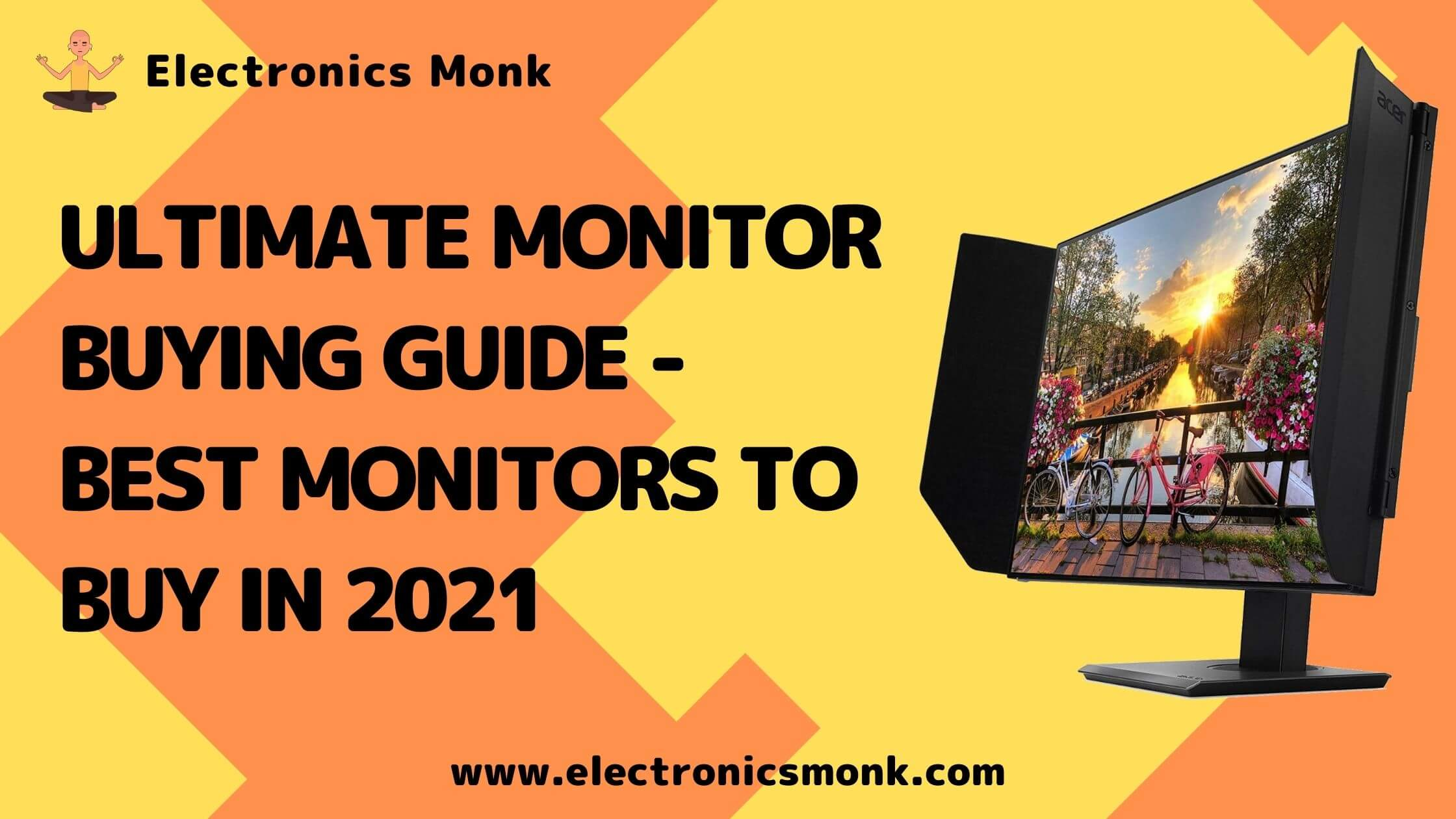 Ultimate Monitor Buying Guide - Best Monitors to Buy in 2021