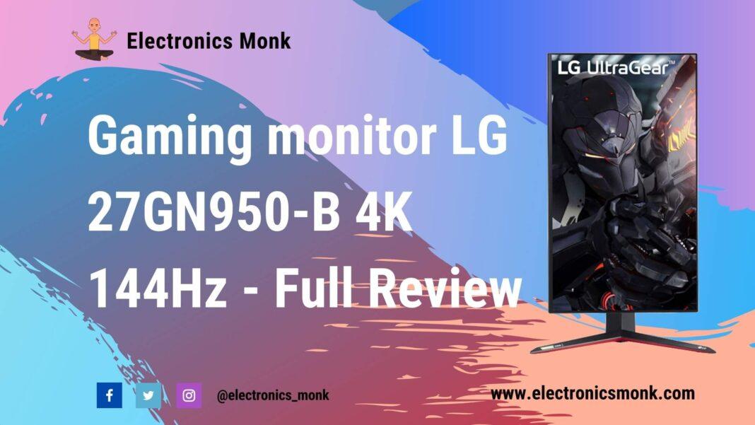 Gaming Monitor LG 27GN960-B 4k 144Hz - Full Review
