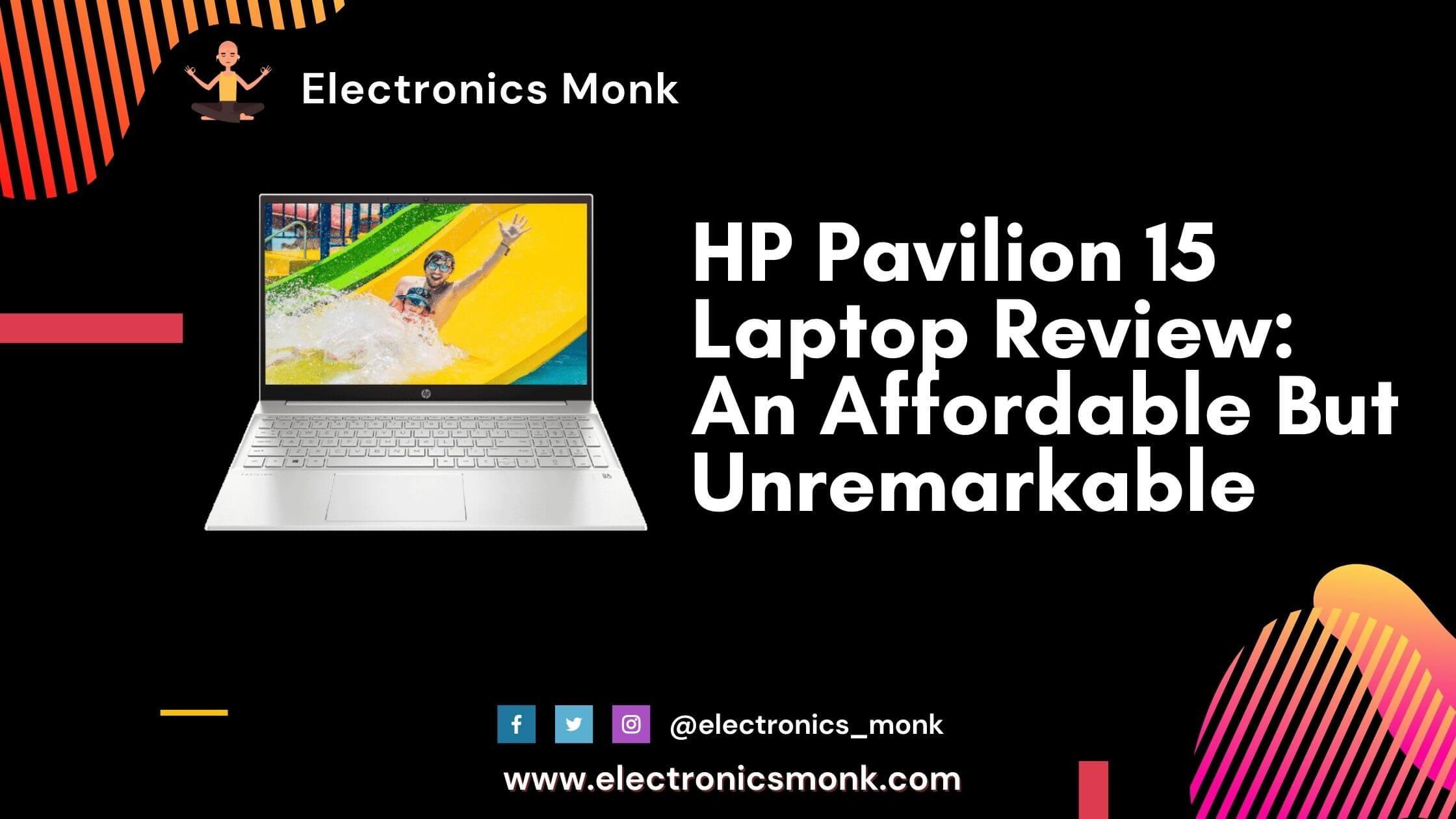 HP Pavilion 15 Laptop Review: An affordable but unremarkable