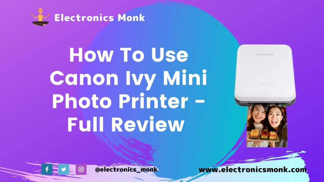 How to use Canon Ivy Mini Photo Printer - Full review