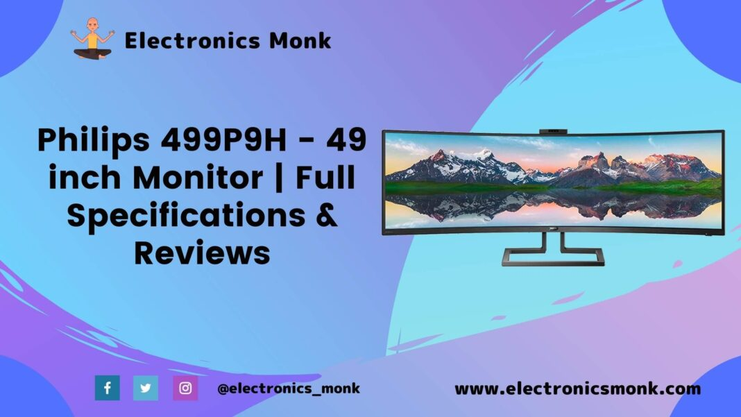 Philips 499P9H - 49 inch Monitor | Full Specifications & Reviews