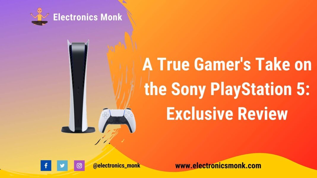 A True Gamer's Take on the Sony PlayStation 5: Exclusive Review