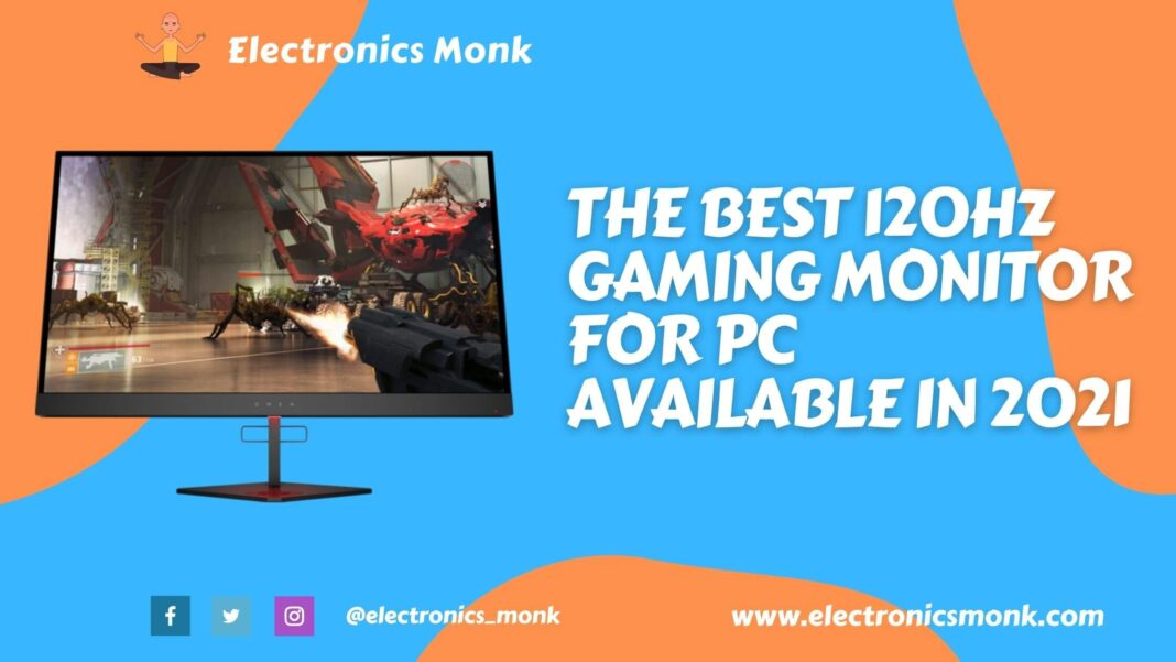 The Best 120hz Gaming Monitor For PC Available in 2021