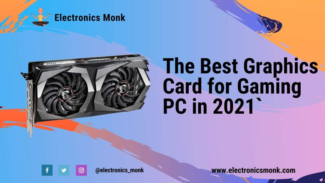 The Best Graphics Card For Gaming PC in 2021