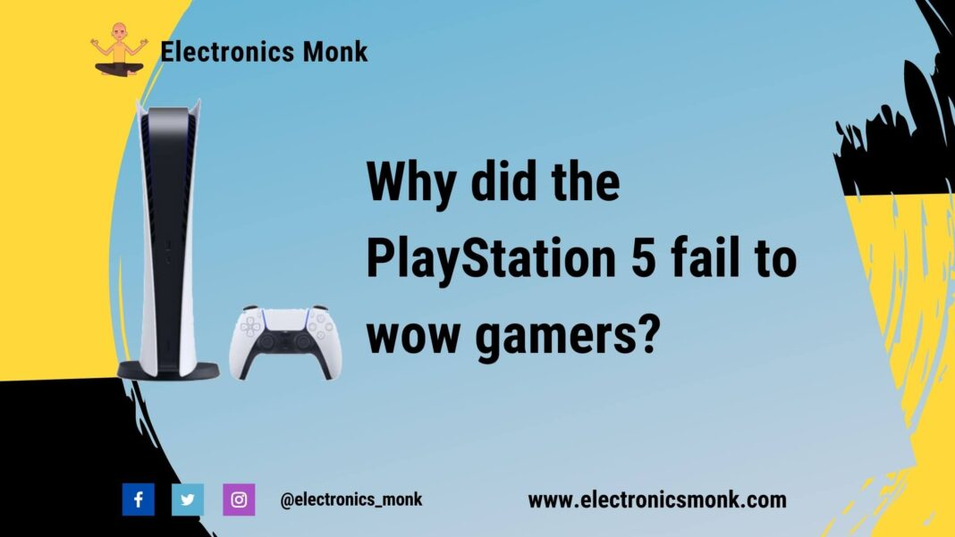 Why Did The PlayStation 5 Fail To WOW Gamers?