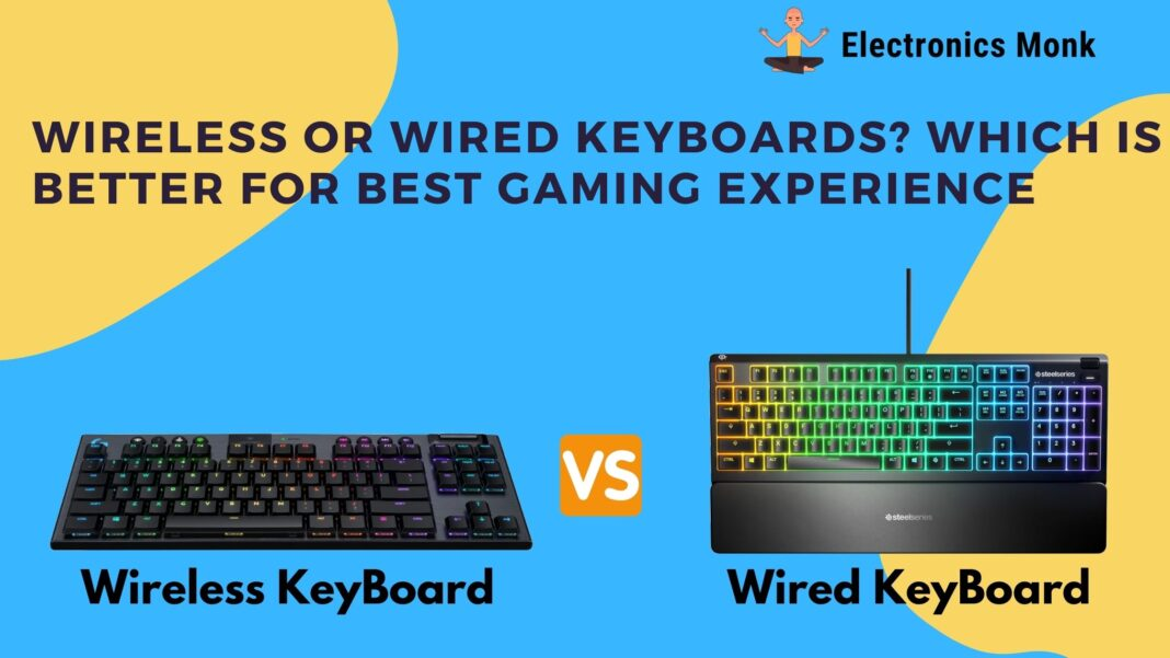 Wireless or Wired keyboards which is better for Best Gaming Experience
