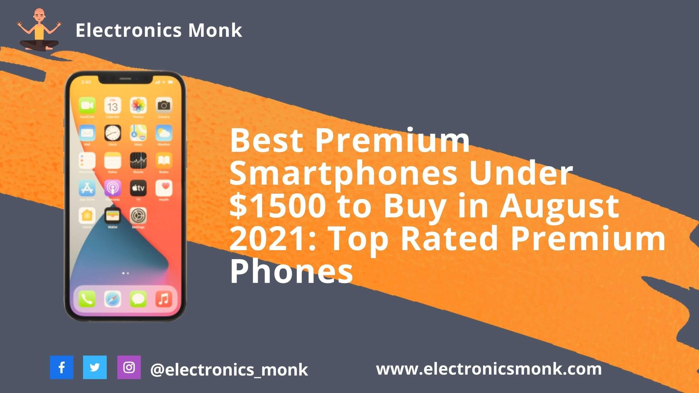 Best Premium Smartphones Under $1500 to Buy in August 2021: Top Rated Premium Phones